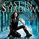 Cast in Shadow: Chronicles of Elantra, Book 1 Hörbuch von Michelle Sagara Gesprochen von: Khristine Hvam