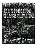 ISBN: 0963872826 - Beginning Glassblowing