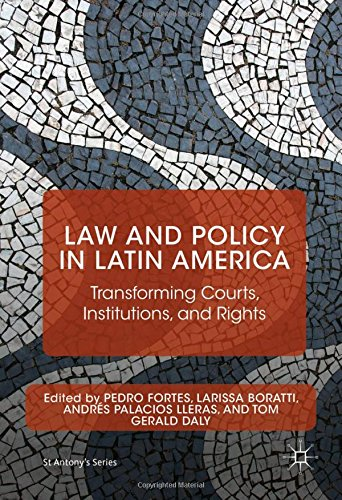 Law and Policy in Latin America: Transforming Courts, Institutions, and Rights (St Antony's Series)