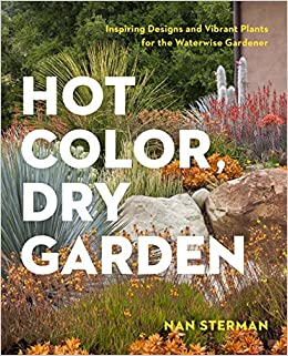 Hot Color, Dry Garden: Inspiring Designs And Vibrant Plants For The  Waterwise Gardener: Nan Sterman: 9781604694574: Amazon.com: Books