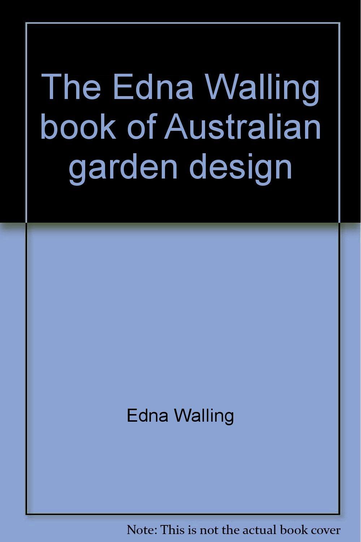 The Edna Walling book of Australian garden design Edna Walling