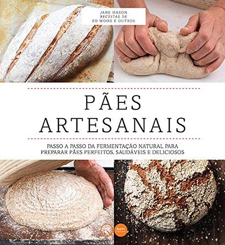 Pães Artesanais. Passo a Passo da Fermentação Natural