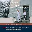 Matto regiert Hörbuch von Friedrich Glauser Gesprochen von: Heinz Bühlmann, Friedrich Glauser