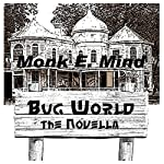 Bug World: The Novella | Monk E. Mind