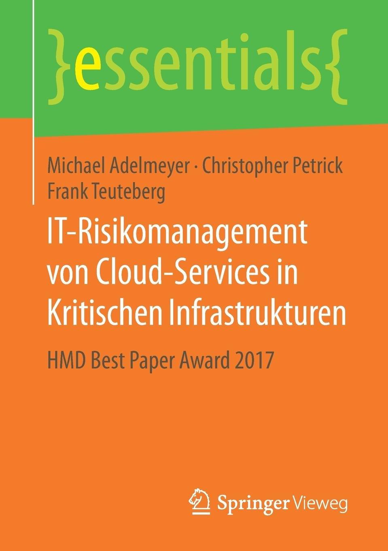 Download IT-Risikomanagement von Cloud-Services in Kritischen Infrastrukturen: HMD Best Paper Award 2017 (essentials) (German Edition) ebook