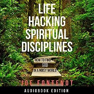 Life Hacking Spiritual Disciplines Audiobook