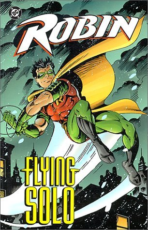Read Online By Chuck Dixon - Robin: Flying Solo (2000-07-16) [Paperback] ebook