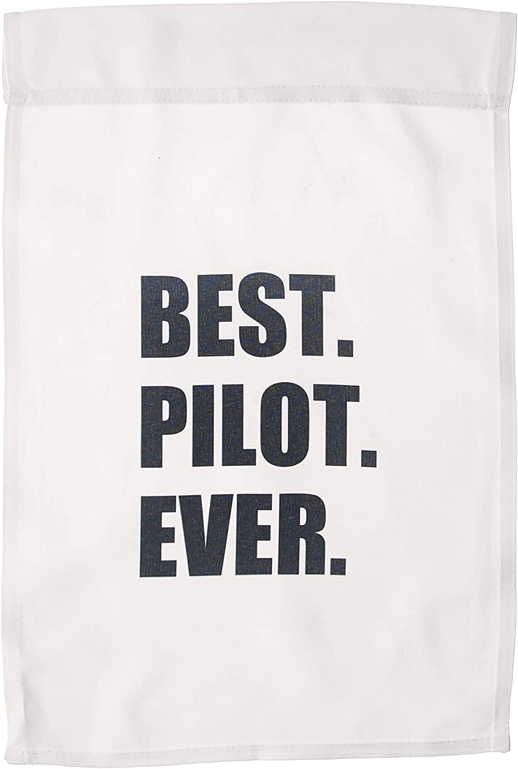 3dRose fl_185012_1 Best Pilot Ever, Fun Appreciation Gift for Talented Airplane Pilots Garden Flag, 12 by 18-Inch