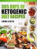 #10: Ketogenic Diet: 365 Days of Ketogenic Diet Recipes (Ketogenic, Ketogenic Cookbook, Keto, For Beginners, Kitchen, Cooking, Diet Plan, Cleanse, Healthy, Low Carb, Paleo, Meals, Whole Food, Weight Loss)