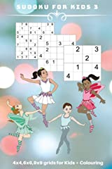 Sudoku for Kids 3: 4 x 4, 6 x 6, 9 x 9 grids for Kids + Colouring Paperback