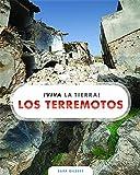 Los terremotos/ Earthquakes (Viva La Tierra!) (Spanish Edition)