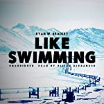 Like Swimming   Ryan W. Bradley