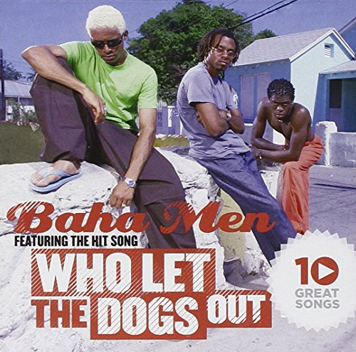 Baha Men - 10 Great Songs: Who Let the Dogs Out - Zortam Music