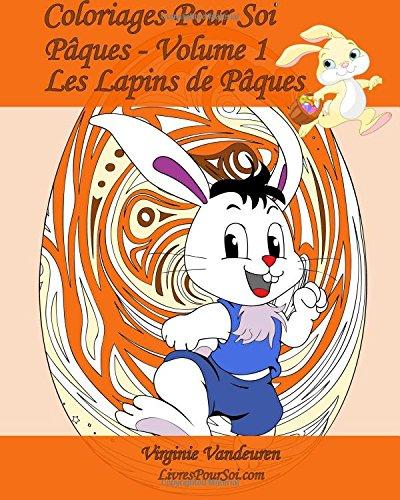 Coloriages Pour Soi Paques Volume 1 25 Lapins De Paques A