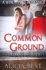 Common Ground (Shady Piers Romance) Kindle Edition