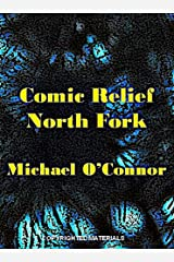 Comic Relief North Fork Kindle Edition