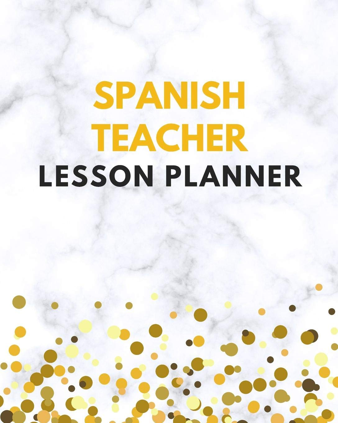 Spanish Teacher Lesson Planner: Spanish Teacher Planner ...