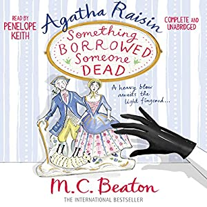 Agatha Raisin: Something Borrowed, Someone Dead Hörbuch