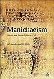 Manichaeism: An Ancient Faith Rediscovered