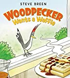 img - for Woodpecker Wants a Waffle book / textbook / text book