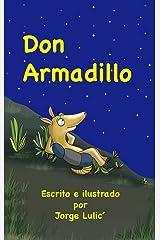 Don Armadillo: Señor Armadillo (Spanish Edition) Kindle Edition