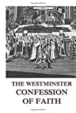 img - for The Westminster Confession Of Faith book / textbook / text book