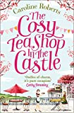 The Cosy Teashop in the Castle: The Bestselling Feel-Good ROM Com of the Year