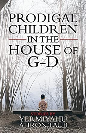 Prodigal Children in the House of G-d