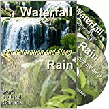 Relax or Go to Sleep to Natural Sounds ~ CD1: The Sound of a Fast Flowing Waterfall ~ CD2: The Sound of Rain in the Forest - For Relaxation, Meditation, and Sleep, Anxiety, Stress and Tinnitus.