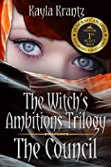 The Council (The Witch's Ambitions Trilogy Book 1) Kindle Edition