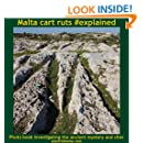Malta cart ruts #explained: Photo book investigating the ancient mystery and sites