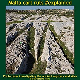 Malta cart ruts #explained: Photo book investigating the ancient mystery and sites by [electrobleme]