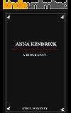 Anna Kendrick: A Biography
