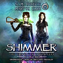 Shimmer: The Revelations of Oriceran: The Fairhaven Chronicles, Book 2 Audiobook by S. M. Boyce, Martha Carr Narrated by Brittany Pressley