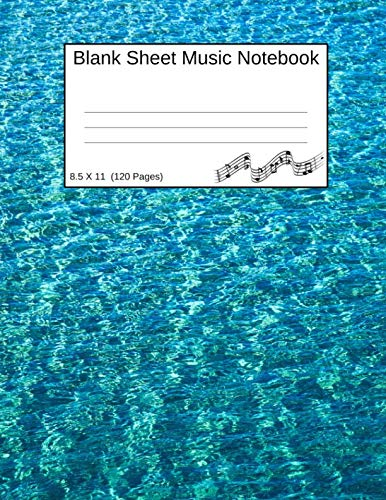 Blank Sheet Music Notebook: Manuscript Staff Paper Clear Blue Water