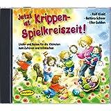 Jetzt ist Krippen-Spielkreiszeit! CD: Lieder und Reime für die Kleinsten zum Zuhören und Mitmachen