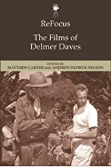 ReFocus: The Films of Delmer Daves Kindle Edition