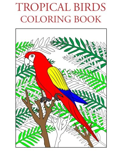 Amazon Tropical Birds Coloring Book 9781517799236 Individuality Books