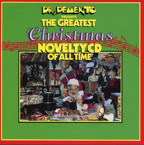 Dr. Demento Presents: Greatest Novelty Records of All Time, Vol. 6: Christmas by Rhino