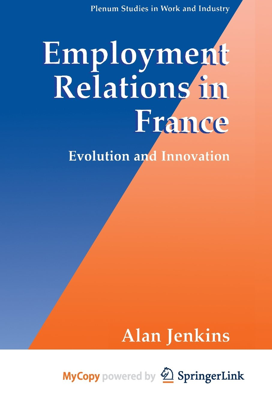 Employment Relations in France: Evolution and Innovation pdf epub
