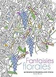 Fantaisies florales - 60 dessins à colorier (Dessins a colorier anti-stress) (French Edition)