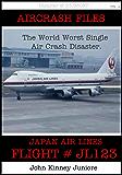 The Crash Of Japan Air lines Flight  JL123 (Air Crash Files Book 1)