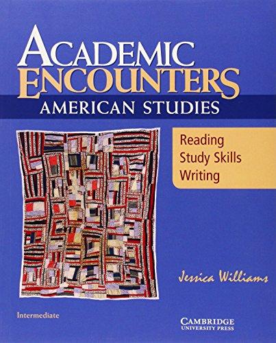 Academic Encounters: American Studies Student's Book:...