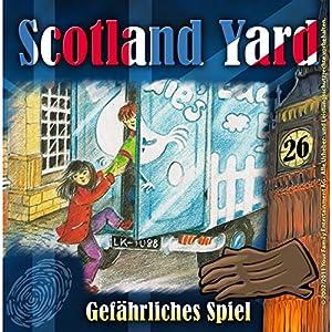 Gefährliches Spiel (Scotland Yard 26) Hörspiel