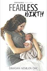 Fearless Birth: Empowered & Pain Free (Compelled Lifestyle) Paperback