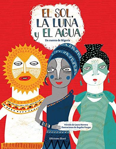 El sol, la luna y el agua (Spanish Edition)