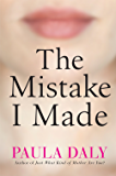 The Mistake I Made: A Novel