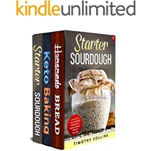 Baking Keto Bread: 3 Books In 1: The Beginners Guide To Make Bread At Home, From Sourdough Starter To Artisan Keto Bread…