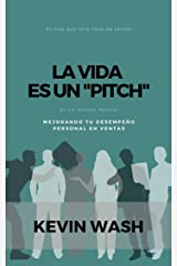 "La Vida es Un ""Pitch"" (Spanish Edition) Kindle Edition"