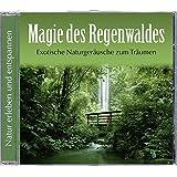 Magie des Regenwaldes. Exotische Naturgeräusche zum Träumen. Regenwald CD, ohne Hintergrundmusik